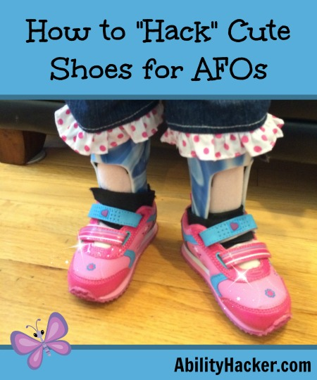 """How to """"Hack"""" Cute Shoes for AFOs #1"""